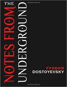 Notes from the Underground - Fyodor Dostoevsky